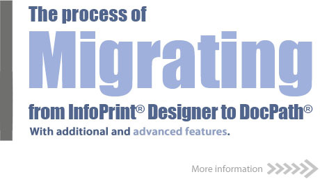 Migrating from InfoPrint to DocPath